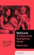 Cover-Bild zu Maxim, Leo: Red Love: The Story of an East German Family
