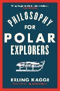 Cover-Bild zu Kagge, Erling: Philosophy for Polar Explorers