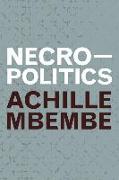 Cover-Bild zu Mbembe, Achille: Necropolitics