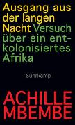 Cover-Bild zu Mbembe, Achille: Ausgang aus der langen Nacht