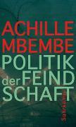 Cover-Bild zu Mbembe, Achille: Politik der Feindschaft