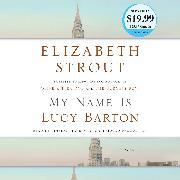 Cover-Bild zu Strout, Elizabeth: My Name Is Lucy Barton