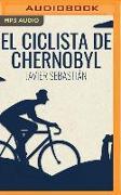 Cover-Bild zu Sebastián, Javier: El Ciclista de Chernobyl (Narración En Castellano)
