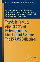 Cover-Bild zu Bajo Perez, Javier (Hrsg.): Trends in Practical Applications of Heterogeneous Multi-Agent Systems. The PAAMS Collection