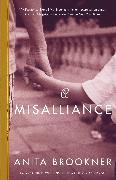 Cover-Bild zu Brookner, Anita: A Misalliance