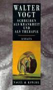 Cover-Bild zu Vogt, Walter: Schreiben als Krankheit und als Therapie