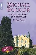 Cover-Bild zu Sterben wie Gott in Frankreich (eBook) von Böckler, Michael