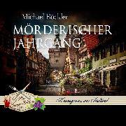Cover-Bild zu Mörderischer Jahrgang (Audio Download) von Böckler, Michael