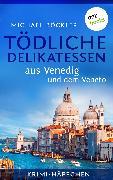 Cover-Bild zu Krimi-Häppchen - Band 3: Tödliche Delikatessen aus Venedig und dem Veneto (eBook) von Böckler, Michael