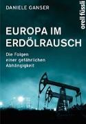 Cover-Bild zu Europa im Erdölrausch von Ganser, Daniele