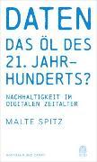 Cover-Bild zu Daten - das Öl des 21. Jahrhunderts? von Spitz, Malte