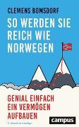 Cover-Bild zu So werden Sie reich wie Norwegen von Bomsdorf, Clemens