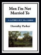 Cover-Bild zu Men I'm Not Married To (eBook) von Parker, Dorothy