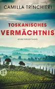 Cover-Bild zu Trinchieri, Camilla: Toskanisches Vermächtnis
