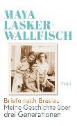Cover-Bild zu Lasker-Wallfisch, Maya: Briefe nach Breslau