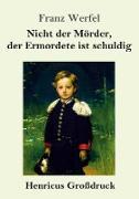Cover-Bild zu Werfel, Franz: Nicht der Mörder, der Ermordete ist schuldig (Großdruck)