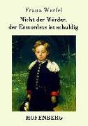 Cover-Bild zu Franz Werfel: Nicht der Mörder, der Ermordete ist schuldig
