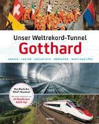 Cover-Bild zu Unser Weltrekord-Tunnel Gotthard
