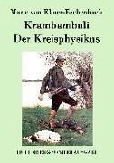 Cover-Bild zu Marie von Ebner-Eschenbach: Krambambuli / Der Kreisphysikus