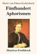 Cover-Bild zu Ebner-Eschenbach, Marie Von: Fünfhundert Aphorismen (Großdruck)