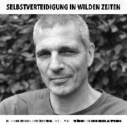 Cover-Bild zu eBook Selbstverteidigung in wilden Zeiten: Kampfkunst, Kung Fu, Kickboxen