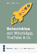 Cover-Bild zu eBook Unterrichten mit WhatsApp, YouTube & Co. (E-Book, Neuauflage)