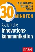 Cover-Bild zu eBook 30 Minuten Innovationskommunikation
