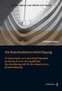 Cover-Bild zu Raess, Christoph: Die Grundrechtsbeeinträchtigung