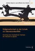 Cover-Bild zu Werder, Gregori: Religionsfreiheit in der Schule als Interessenkonflikt
