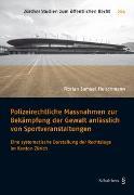 Cover-Bild zu Fleischmann, Florian Samuel: Polizeirechtliche Massnahmen zur Bekämpfung der Gewalt anlässlich von Sportveranstaltungen