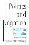 Cover-Bild zu Esposito, Roberto: Politics and Negation