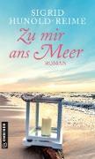 Cover-Bild zu Zu mir ans Meer von Hunold-Reime, Sigrid