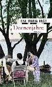 Cover-Bild zu Dornenjahre (eBook) von Bast, Eva-Maria