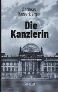 Cover-Bild zu Die Kanzlerin von Russenberger, Andreas