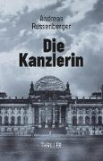 Cover-Bild zu Die Kanzlerin (eBook) von Russenberger, Andreas