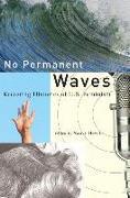 Cover-Bild zu Hewitt, Nancy A. (Hrsg.): No Permanent Waves: Recasting Histories of U.S. Feminism