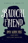 Cover-Bild zu Hewitt, Nancy A.: Radical Friend: Amy Kirby Post and Her Activist Worlds