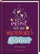 Cover-Bild zu Paehl, Nora (Illustr.): Was reimt sich auf Wochenende? Prosecco!