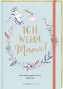 Cover-Bild zu Behrendt, Bettina: Ich werde Mama!