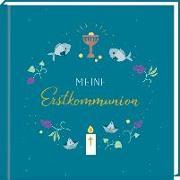 Cover-Bild zu Paehl, Nora (Illustr.): Kleines Eintragalbum - Meine Erstkommunion (petrol)