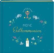 Cover-Bild zu Paehl, Nora (Illustr.): Eintragalbum - Meine Erstkommunion (petrol)