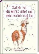 Cover-Bild zu Paehl, Nora (Illustr.): Stell dir vor, du wirst älter und gehst einfach nicht hin