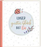 Cover-Bild zu Paehl, Nora (Illustr.): Eintragalbum - Unser größtes Glück bist du