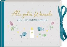 Cover-Bild zu Paehl, Nora (Illustr.): Geldkuvert-Geschenkbuch - Alle guten Wünsche zur Erstkommunion