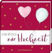 Cover-Bild zu Paehl, Nora (Illustr.): Liebe Wünsche zur Hochzeit