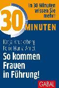 Cover-Bild zu eBook 30 Minuten So kommen Frauen in Führung!