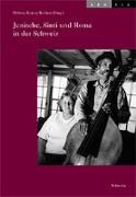 Cover-Bild zu Kanyar Becker, Helena (Hrsg.): Jenische, Sinti und Roma in der Schweiz