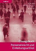 Cover-Bild zu Übungsbuch Personenrecht und Einleitungsartikel