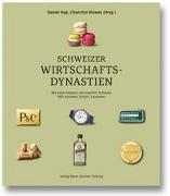 Cover-Bild zu Schweizer Wirtschaftsdynastien