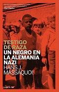 Cover-Bild zu Massaquoi, Hans J.: Testigo de raza : un negro en la Alemania nazi